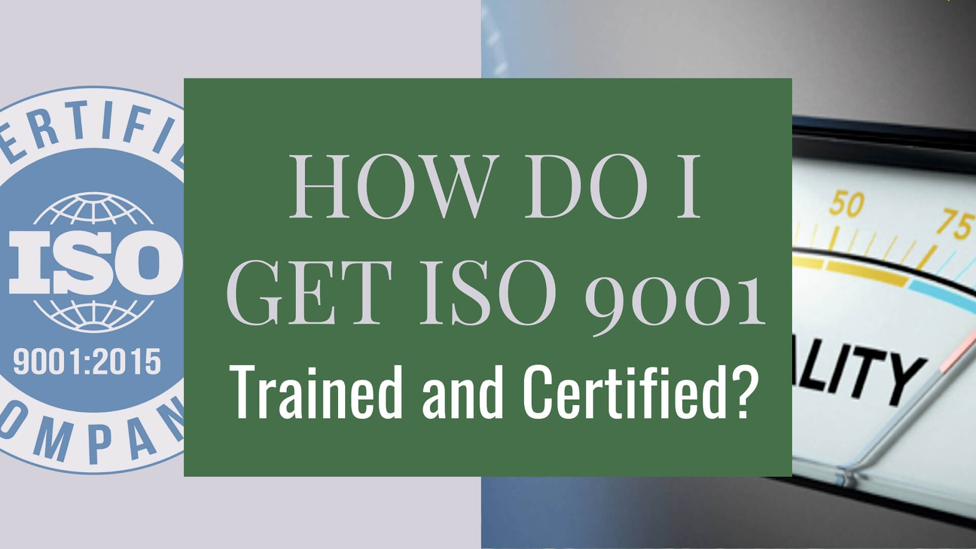 How Do I get ISO 9001 Trained and Certified